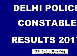Delhi Police Results 2017, Delhi Police Constable Results 2017, SSC Delhi Police Constable Results 2017, SSC Delhi Constable Results Dec 2017, Delhi Police Results Dec 2017, SSC Delhi Police Constable Written Exam Results 2017, Delhi Police Constable Written Results Dec 2017, delhipolice.nic.in, ssc.nic.in