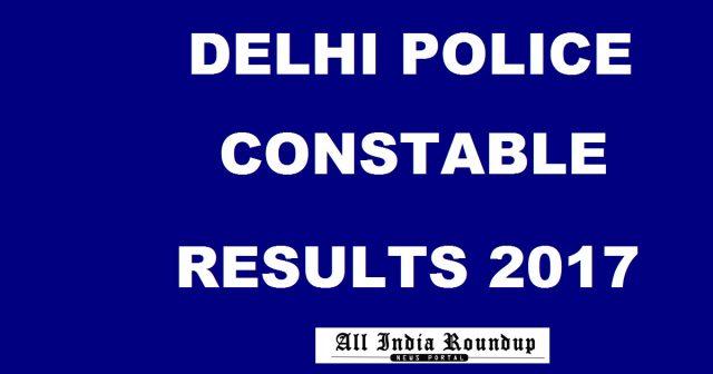 Delhi Police Results 2017, Delhi Police Constable Results 2017, SSC Delhi Police Constable Results 2017, SSC Delhi Constable Results Dec 2017, Delhi Police Results Dec 2017, SSC Delhi Police Constable Written Exam Results 2017, Delhi Police Constable Written Results Dec 2017, delhipolice.nic.in, ssc.nic.in