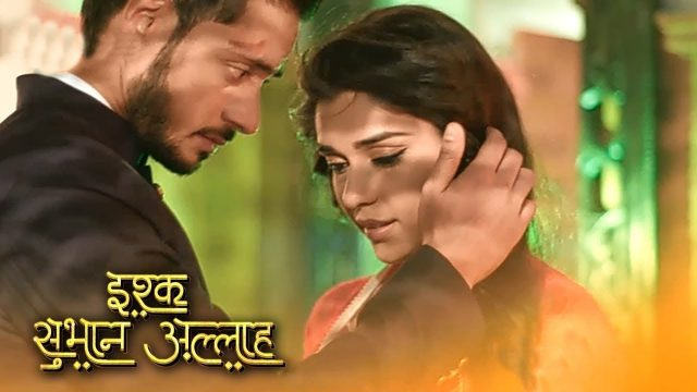 Ishq subhan allah written episode updates on 26th july 2018