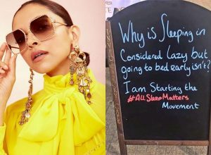 "Deepika Padukone: ""Why is sleeping considered lazy but going to bed early, isn't?"""