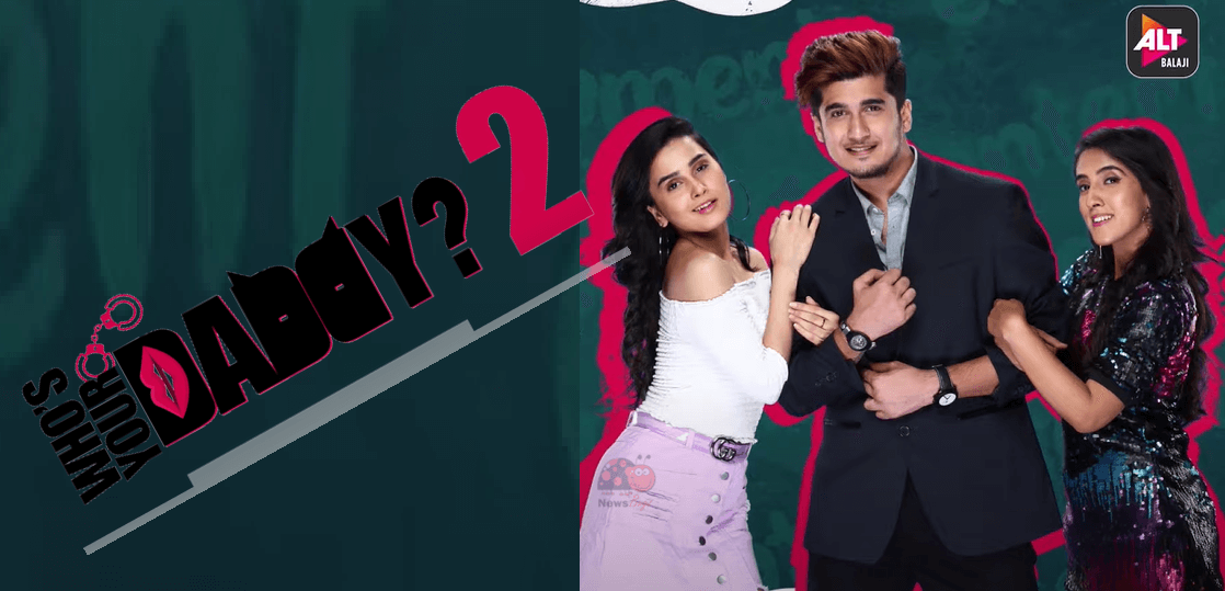 Watch Who's Your Daddy 2 Web Series All Episodes Online On Alt Balaji & Zee 5 Review & Cast