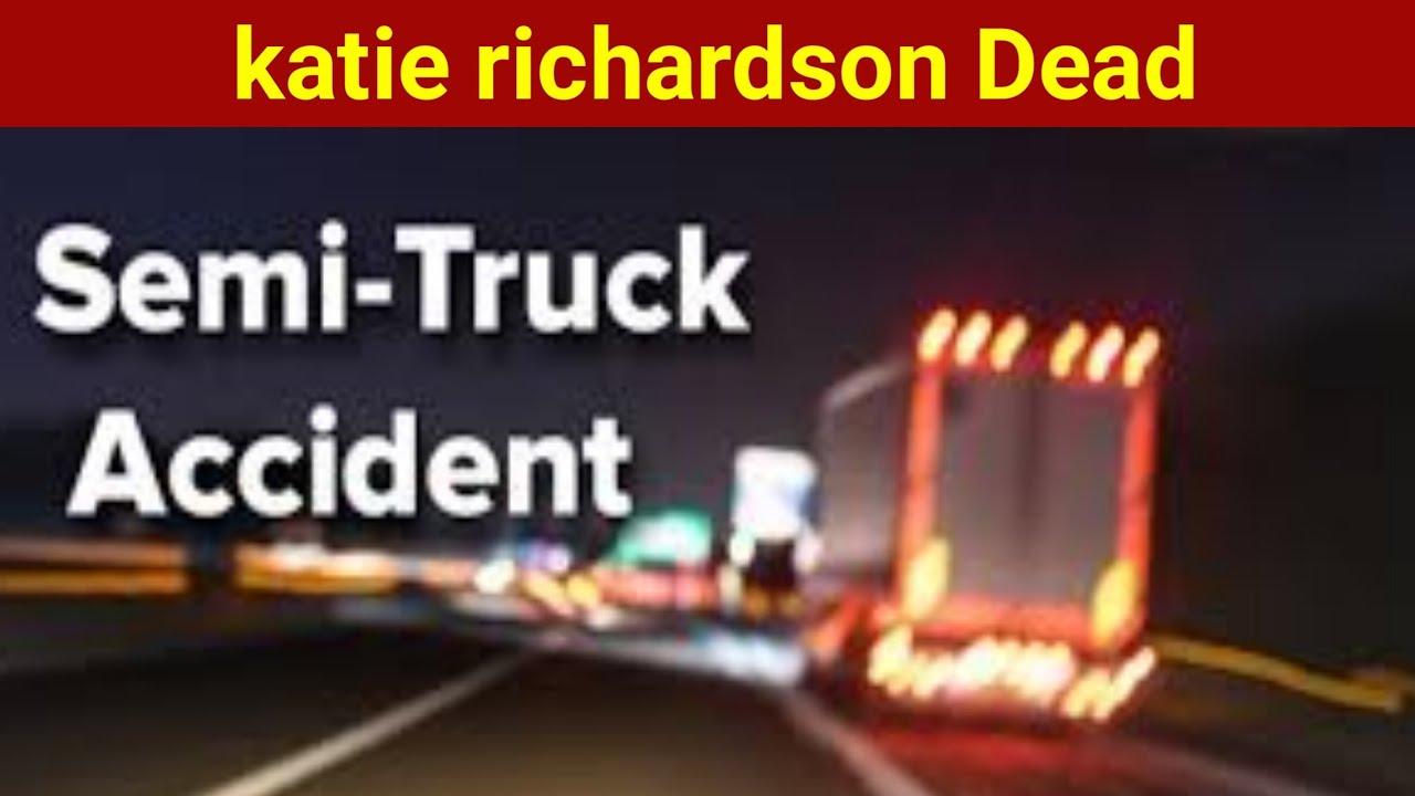 Katie Richardson Accident Video