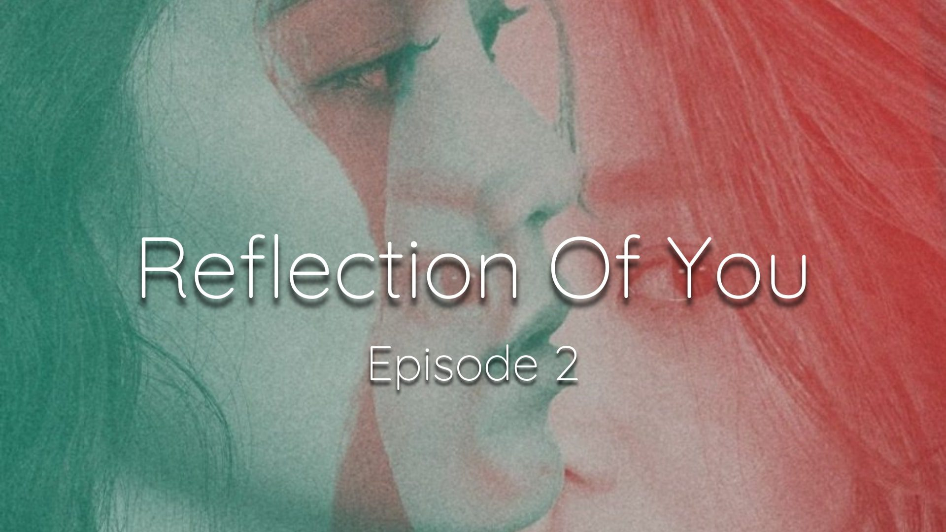 Reflection Of You Episode 2